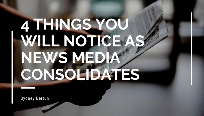 4 Things - news media consolidates